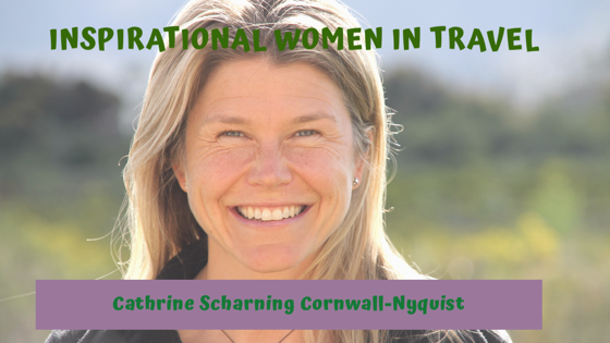 Inspirational Women – Cathrine Scharning Cornwall-Nyquist – May 2019