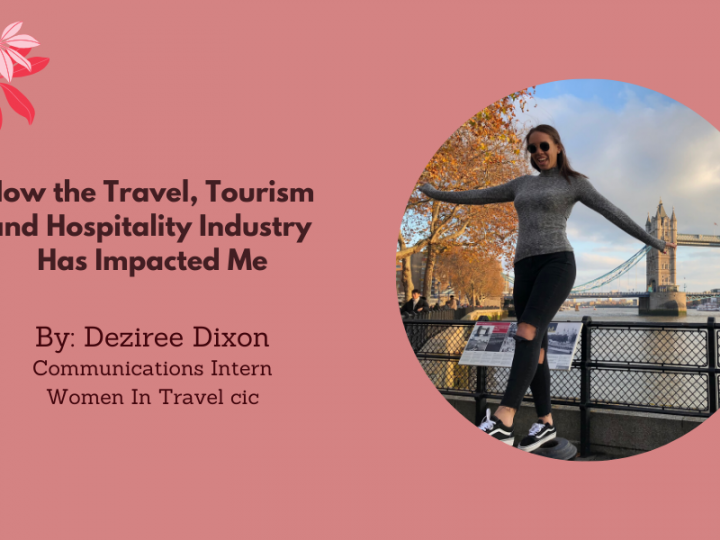 How the Travel, Tourism and Hospitality Industry Has Impacted Me