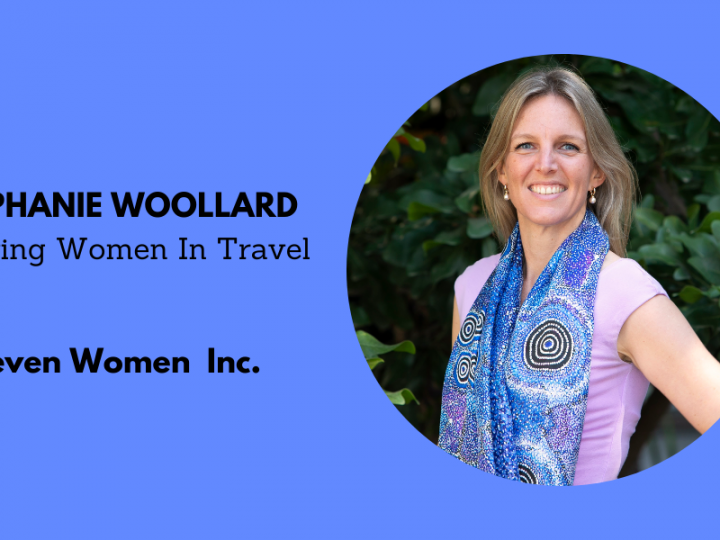 Inspirational Women In Travel: Stephanie Woollard