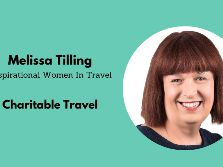 Inspirational Women In Travel: Melissa Tilling